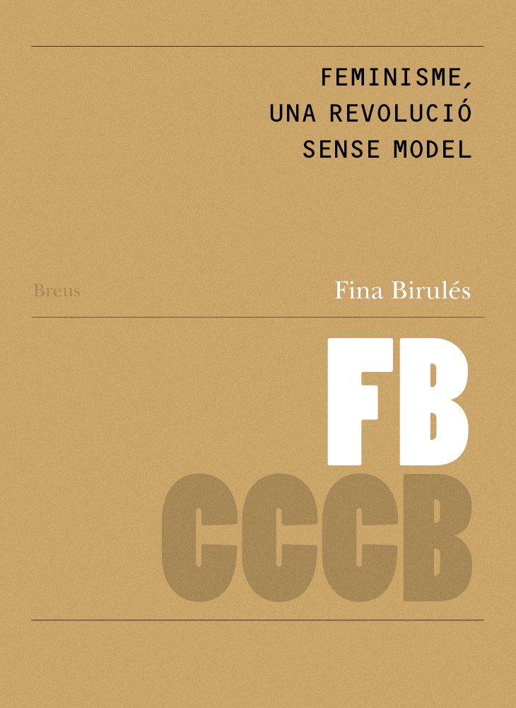 87. Feminisme, una revolució sense model / Feminism, a Revolution without a Model